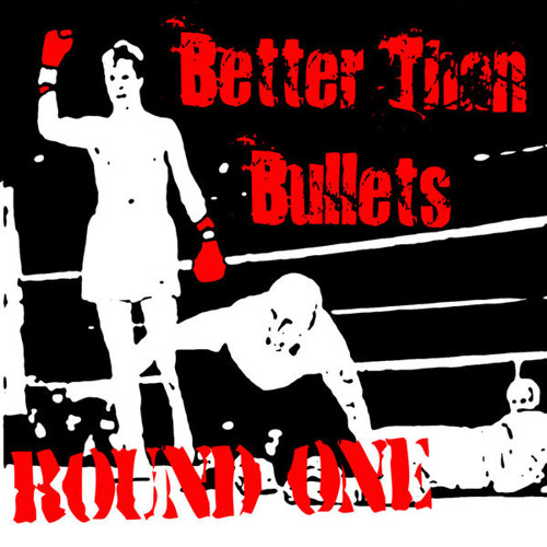 Better Than Bullets - Excluded By Choice