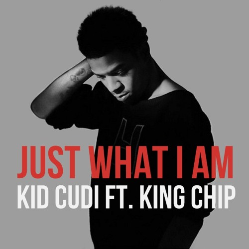 """Kid Cudi - """"Just What I Am"""" feat. King Chip"""