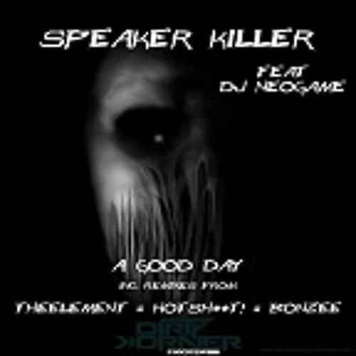 Speakers Killer Feat Junde A Good Day (Bonzee remix) [DKR RECORDS] **OUT NOW ON BEATPORT**