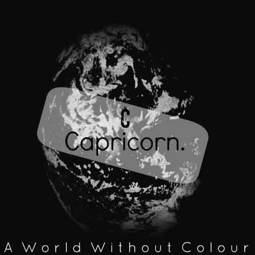 Capricorn. - A World Without Colour