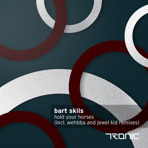 Bart Skils - Hold Your Horses (Wehbba Remix)