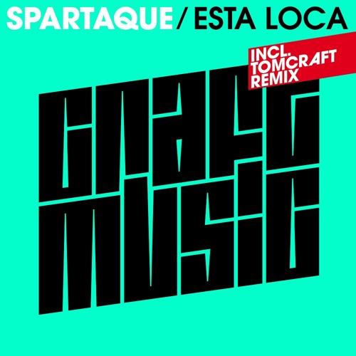 Spartaque - Esta Loca (Original Mix)