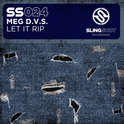 MegDVS - Let It Rip (Slingshot Recordings) ***OUT NOW***