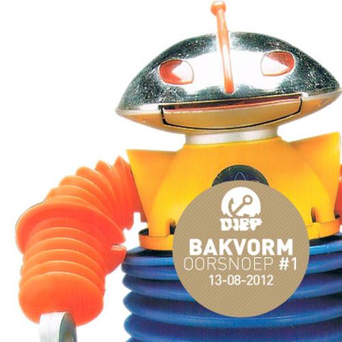BAKVORM Oorsnoep#1 13-8-2012 Live mix tape