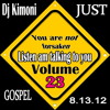 DJ KIMONI JUST GOSPEL Volume 23 (Listen am talking to you) (1 CD) 8-13-12.mp3