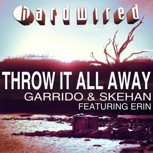 Garrido & Skehan ft Erin - Throw It All Away (Wacks warms you remix)