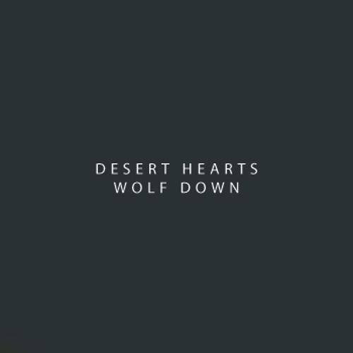 Desert Hearts 'Wolf Down'