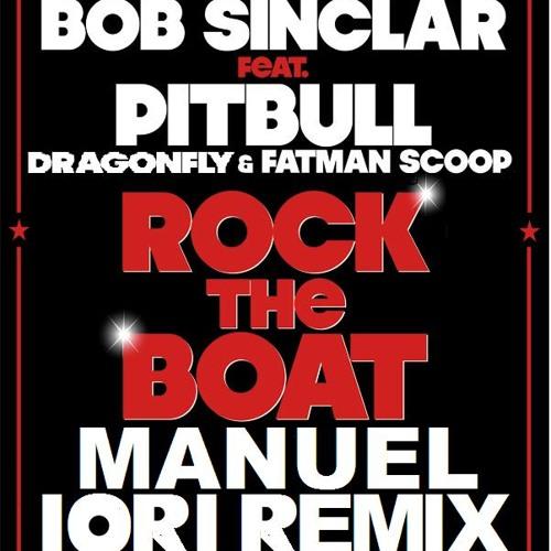 bob sinclar - rock the boat feat. pitbull dragonfly & fatman