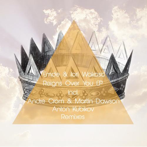 Emde & Iori Wakasa - Reigns Over You (Andre Crom & Martin Dawson Remix) [Prismat Recordings]