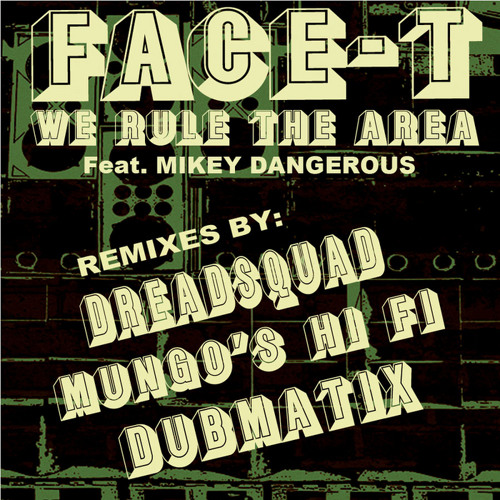 Face-T - We Rule The Area feat. Mikey Dangerous (prod. Poirier)