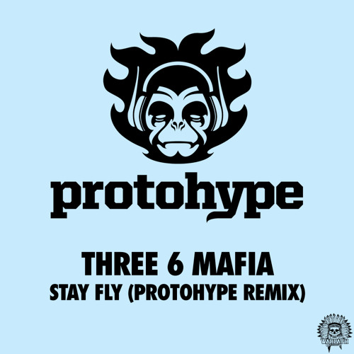Three 6 Mafia - Stay Fly (Protohype Remix)