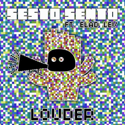 Sesto Sento - Louder (Fly Benders rmx)
