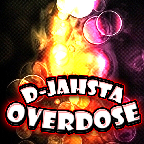 D-jahsta - Overdose (original mix) [free 320 in the description]
