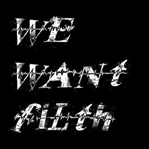 TheMFDJ - We Want Filth