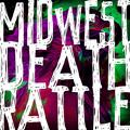 Midwest Death Rattle – Midwest Death Rattle