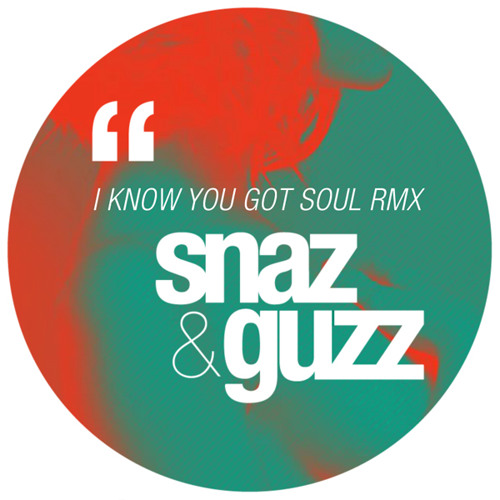 Eric B. & Rakim - I Know You Got Soul (Snaz & Guzz Remix) [FREE DOWNLOAD]