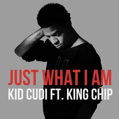 Just What I Am - Kid Cudi & King Chip (Download In Description)
