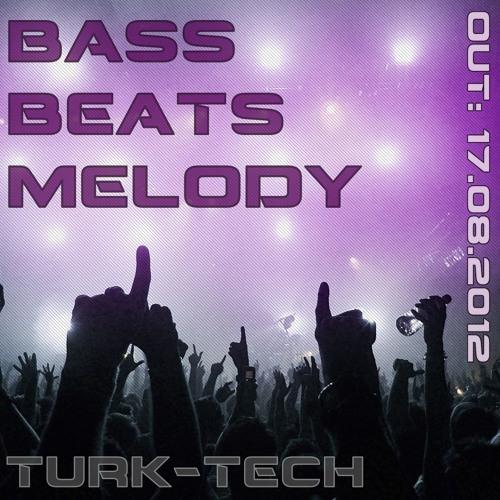 Turk-Tech - Bass & Beats & Melody (Extended Mix)