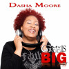 My God Is Big - Dasha Moore