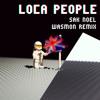 Loca People - Sak Noel (Wasmon Remix)