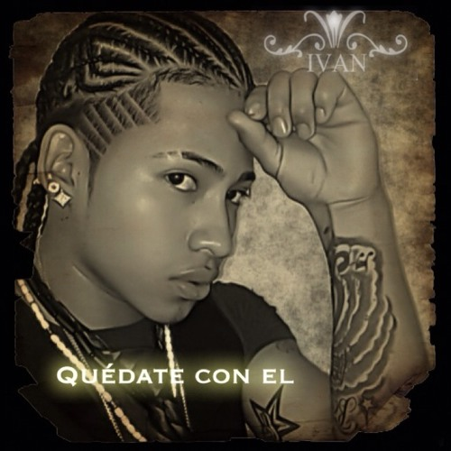 "Ivan ""El Angel De La Melodia""- Quedate Con El (Single)"