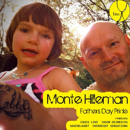 Monte Hilleman - Father's Day Pride (Vino Recordings)
