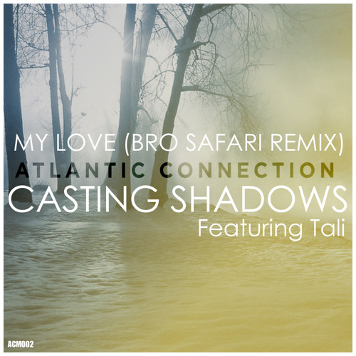 Atlantic Connection Feat. Tali - My Love (Bro Safari Remix) [Preview] - OUT NOW!
