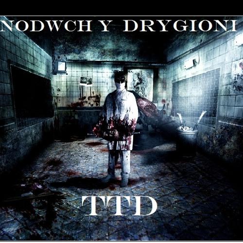 TTD - Nodwch y Drygioni (Enter The Wickedness)