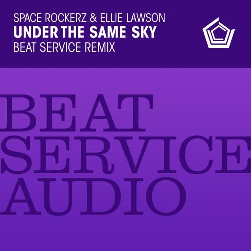 Space RockerZ & Ellie Lawson - Under The Same Sky (Beat Service Remix) [CLIP]