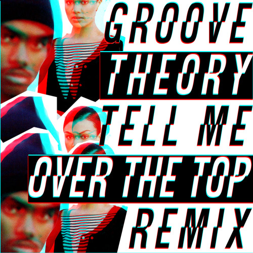 Groove Theory-Tell Me (Over the Top Remix) DL IN DESCRIPTION