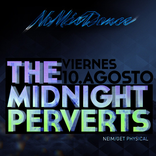 The Midnight Perverts Dj Set NoMasDance.mx on TOPAZdeluxe