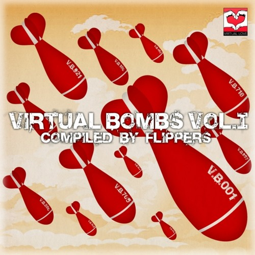 Virtual Bombs Vol 1 Compiled By Flippers >>>OUT NOW<<<