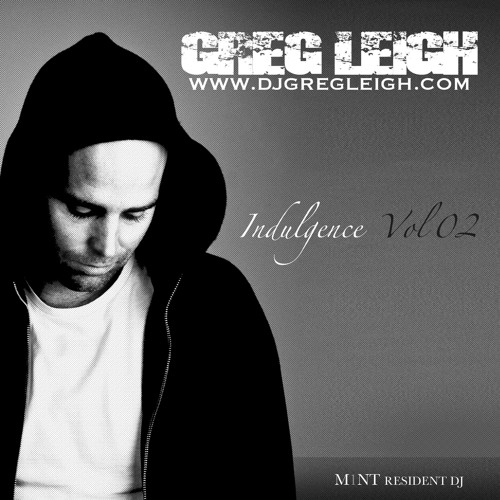 AUG 2012 'INDULGENCE' Vol 2 Mix w/tracklist