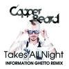 Copper Beard - Takes All Night (Information Ghetto Remix)