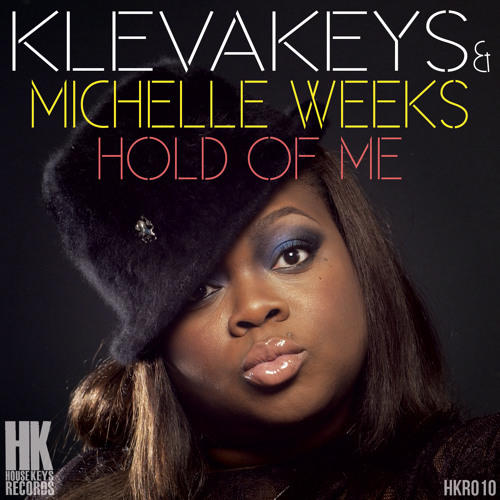 KlevaKeys and Michelle Weeks - Hold of Me (Snippets)