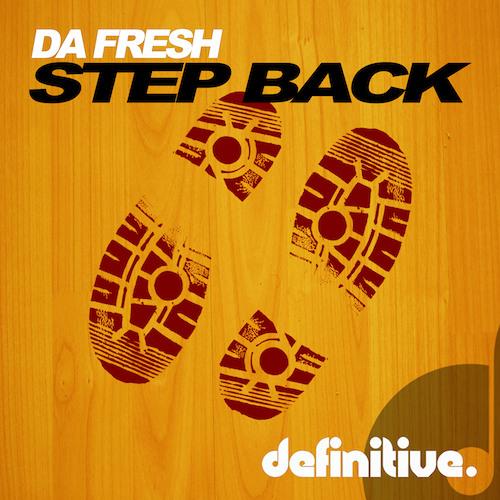 Da Fresh - Step Back (Definitive Recordings)