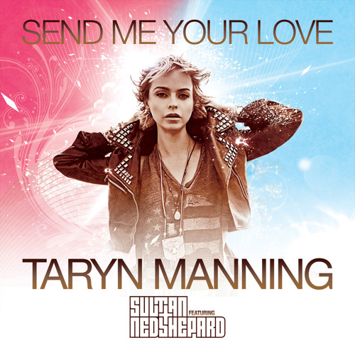 TARYN MANNING ft. SULTAN AND NED SHEPARD - SEND ME YOUR LOVE PREVIEW