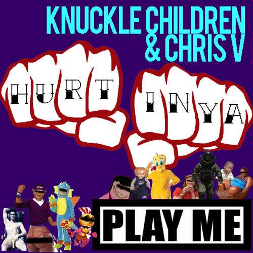 Knuckle Children, Chris V - HURTIN YA (PLAY ME FREEBIE)