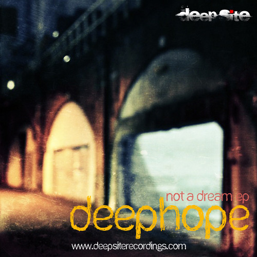 Deephope - Not a Dream EP [Deep Site Recordings]