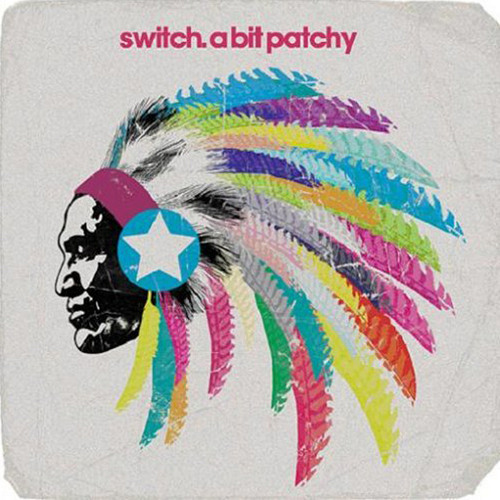 Switch - A Bit Patchy (Will Sparks Mix)