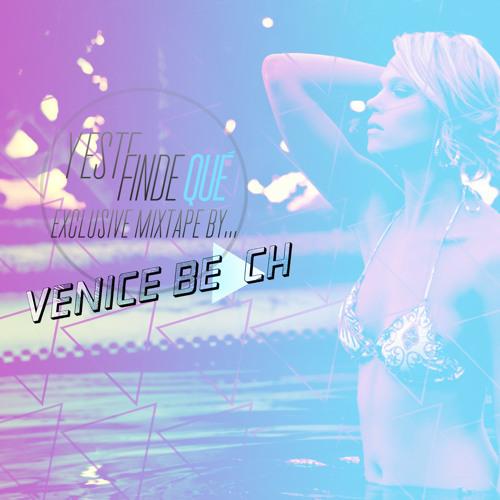 Y Este Finde Qué Exclusive Mixtape by... Venice Beach