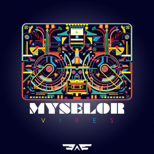 Myselor - Vibes (Ammunition)
