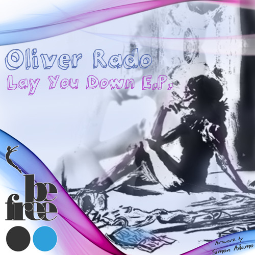 [BF007] Oliver Rado - Lay You Down (Original mix) snippet