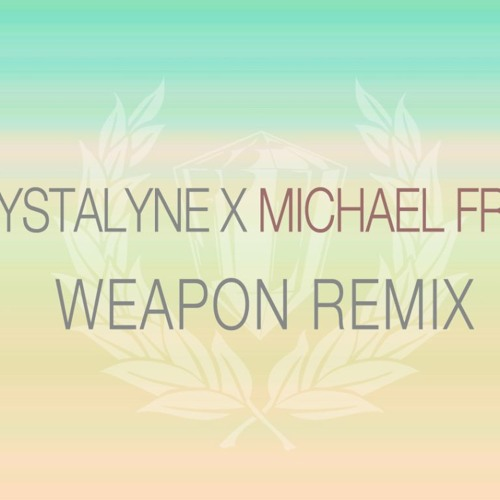 Crystalyne - Weapon (Michael Froh Remix) FREE DOWNLOAD
