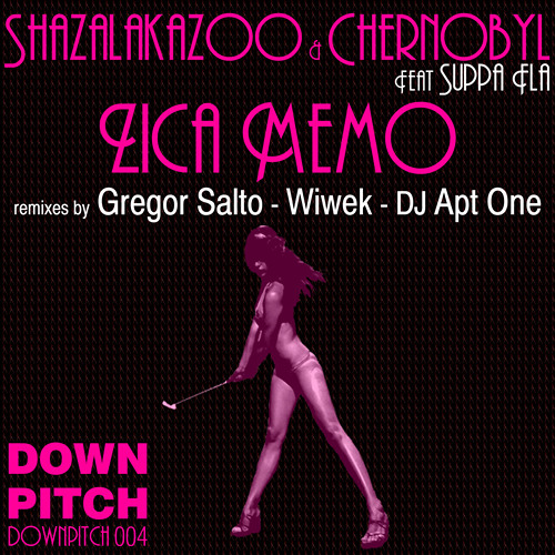 Shazalakazoo & Chernobyl Ft. Suppa Fla - Zica Memo (Gregor Salto Remix)