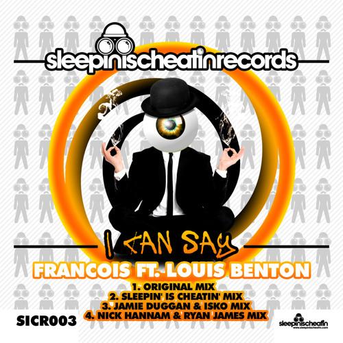 Francois Ft Louis Benton - I Can Say (Nick Hannam & Ryan James Remix) SICR003
