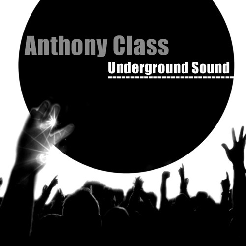 Anthony Class - Underground Sound Deep Session