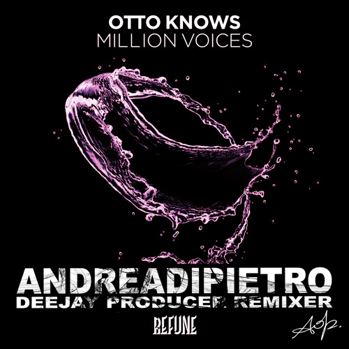 Otto Knows - Million voices (Andrea Di Pietro Remix)