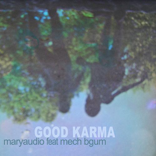 maryaudio feat Mech Bgum - good karma