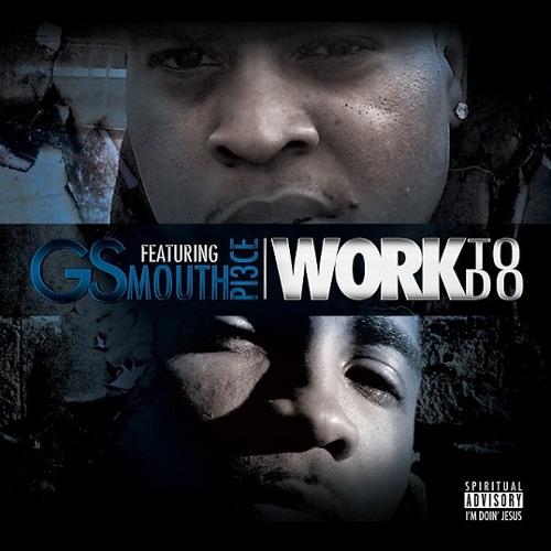 GS - Work To Do (feat. Mouthpi3ce)